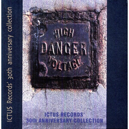 Ictus Records 30th Anniversary Collection: High Danger Voltage [CD]