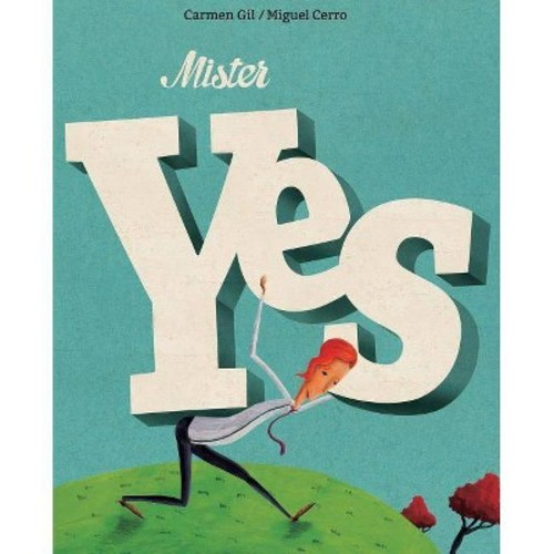 Mister Yes - by Carmen Gil (Hardcover)