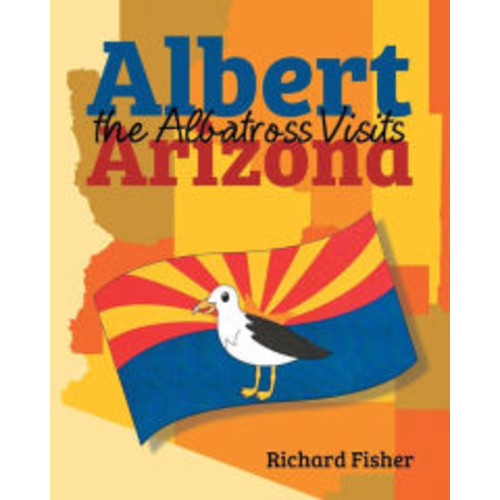 Albert the Albatross Goes to Arizona