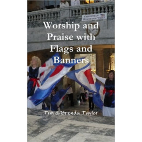 Worship and Praise with Flags and Banners