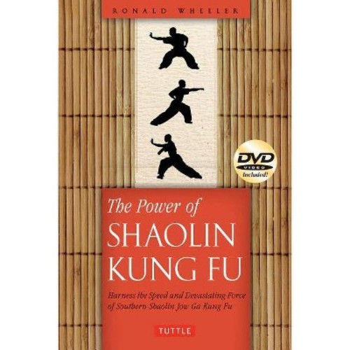 Power of Shaolin Kung Fu : Harness the Speed and Devastating Force of Southern Shaolin Jow Ga Kung Fu