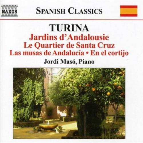 Joaqun Turina: Jardins d'Andalousie; Le Quartier de Santa Cruz; Las musas de Andalucia; En el cortijo [CD]