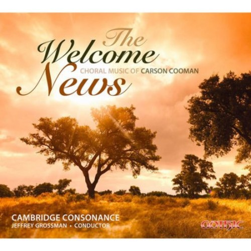 The Welcome News: Choral Music of Carson Cooman By Cambridge Consonance (Audio CD)