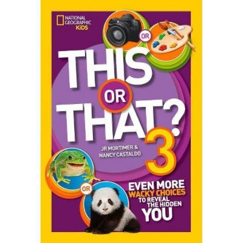 This or That? 3: Even More Wacky Choices to Reveal the Hidden You
