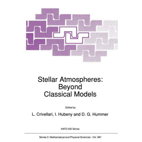 Stellar Atmospheres: Beyond Classical Models / Edition 1