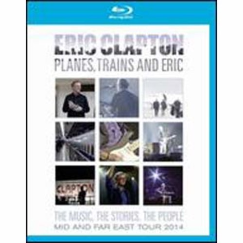 Eric Clapton: Planes, Trains and Eric [Blu-ray]
