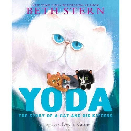 Yoda : The Story of a Cat and His Kittens