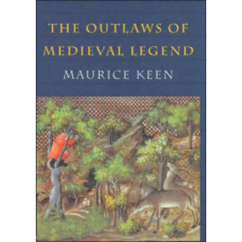 The Outlaws of Medieval Legend / Edition 3