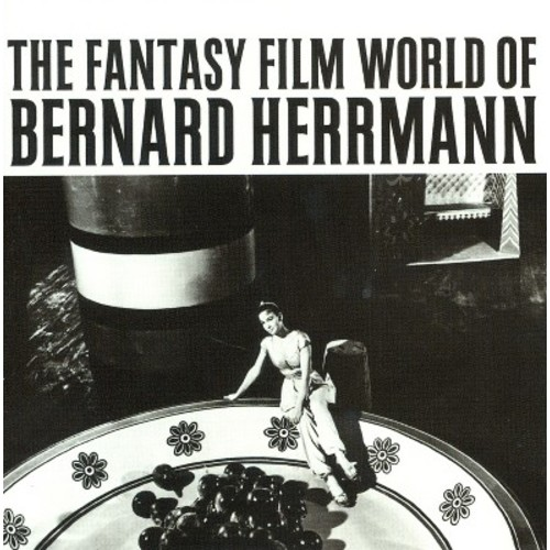 The Fantasy Film World of Bernard Herrmann