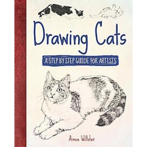 Drawing Cats : A Step-by-step Guide for Artists (Paperback) (Aimee Willsher)