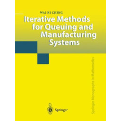 Iterative Methods for Queuing and Manufacturing Systems / Edition 1