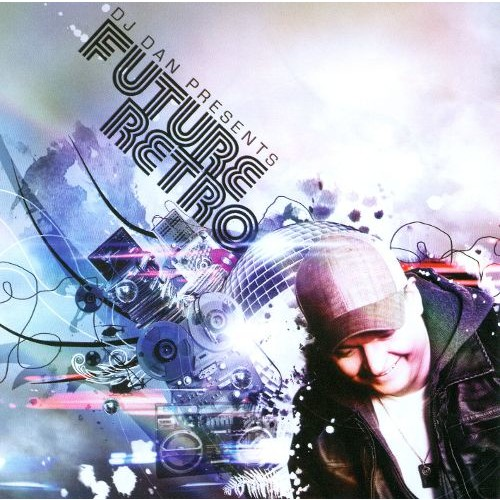 DJ Dan Presents Future Retro [CD]