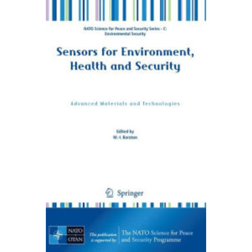 Sensors for Environment, Health and Security: Advanced Materials and Technologies / Edition 1