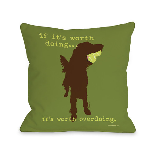 If its worth Doing Green Throw Pillow [option : 18 x 18 Pillow]