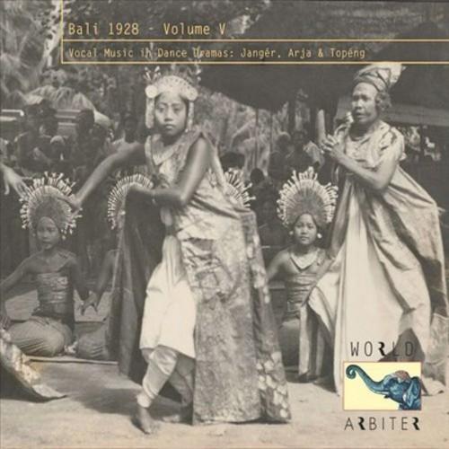 Bali 1928, Vol. 5: Vocal Music in Dance Dramas [CD]