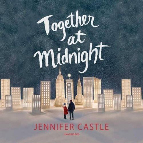 Together at Midnight (Unabridged) (CD/Spoken Word) (Jennifer Castle)