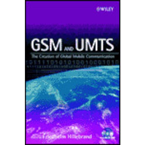 GSM and UMTS: The Creation of Global Mobile Communication / Edition 1