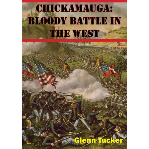 Chickamauga: Bloody Battle In The West