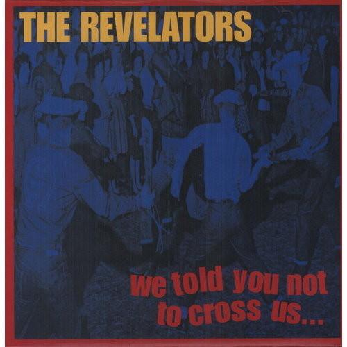 We Told You Not to Cross Us [LP] - VINYL