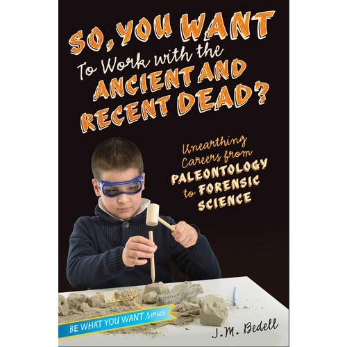 So, You Want to Work With the Ancient and Recent Dead?