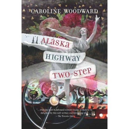 Alaska Highway Two-step (Paperback) (Caroline Woodward)