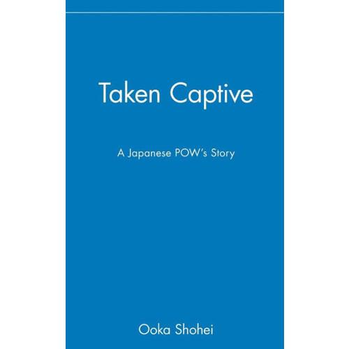 Taken Captive: A Japanese POW's Story / Edition 1