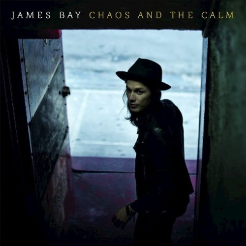 James Bay- Chaos and the Calm