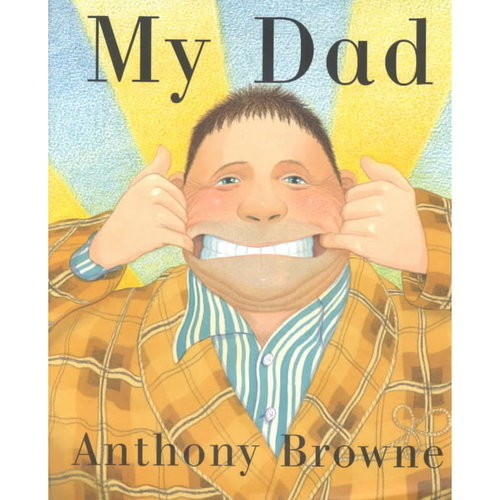 Anthony Browne My Dad