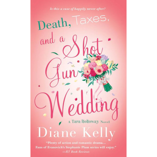 Death, Taxes, and a Shotgun Wedding: A Tara Holloway Novel