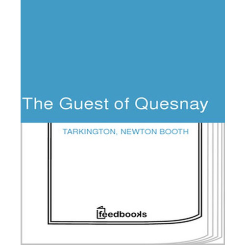 The Guest of Quesnay Booth Tarkington