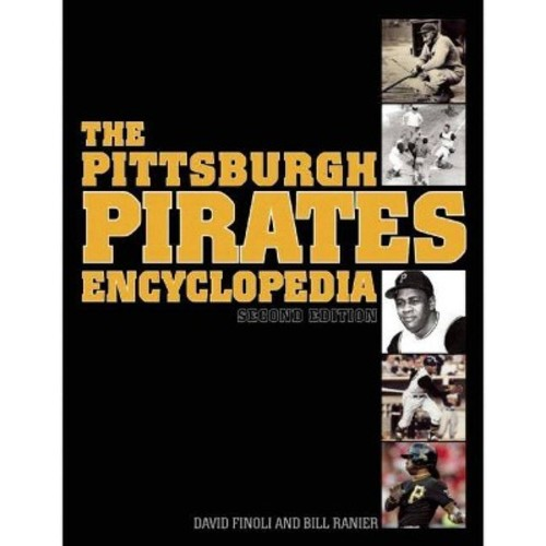 The Pittsburgh Pirates Encyclopedia (Hardcover)