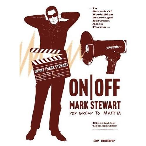 On/Off: Mark Stewart - Pop Group to Maffia [DVD] [2009]