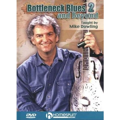 Mike Dowling: Bottleneck Blues and Beyond, Vol. 2 [DVD]