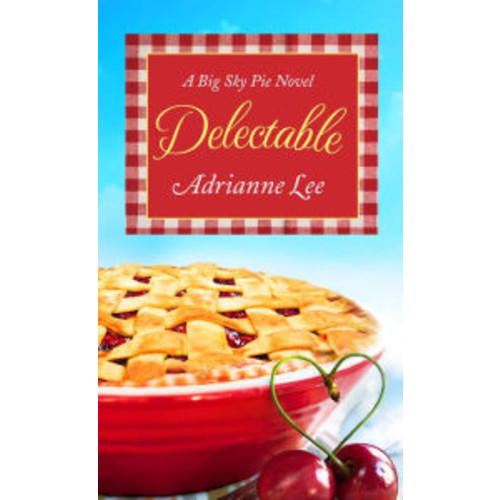 Delectable (Big Sky Pie Series #1)