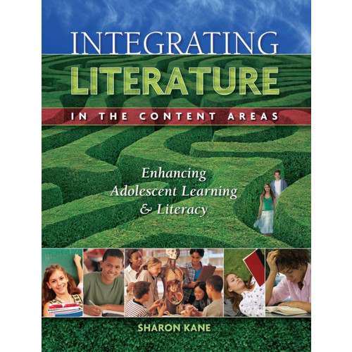 Integrating Literature in the Content Areas: Enhancing Adolescent Learning and Literacy / Edition 1