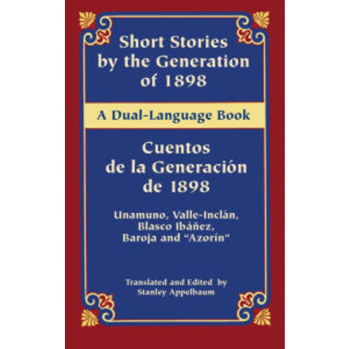 Short Stories by the Generation of 1898/Cuentos de la Generacin de 1898: A Dual-Language Book