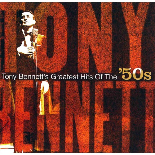 Tony Bennett - Greatest Hits of The 50's