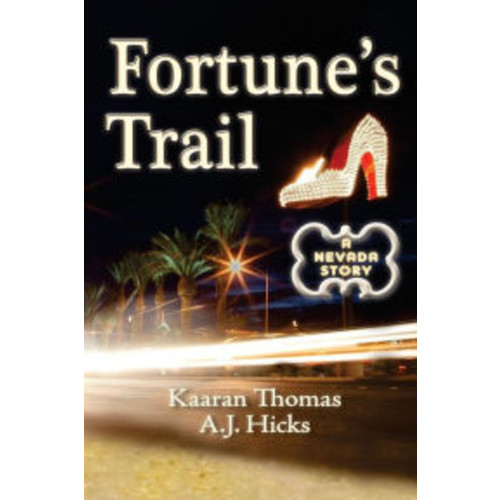Fortune's Trail: A Nevada Story