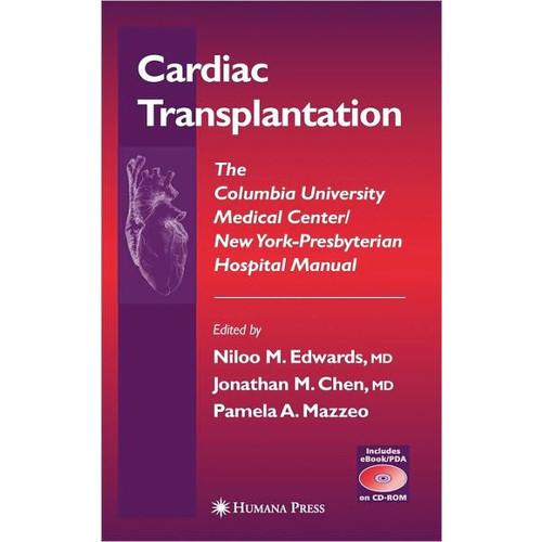 Cardiac Transplantation: The Columbia University Medical Center/New York-Presbyterian Hospital Manual / Edition 1