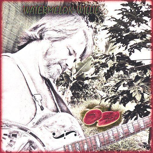 Watermelon Willie [CD]