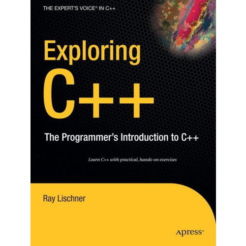 Exploring C++: The Programmer's Introduction to C++ / Edition 1