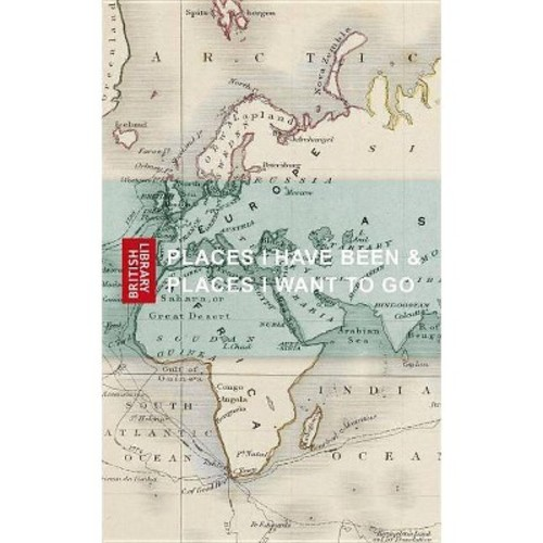Places I Have Been & Places I Want to Go (Paperback)