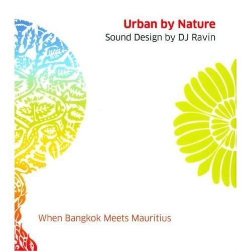 Urban by Nature: When Bangkok Meets Mauritius [CD]