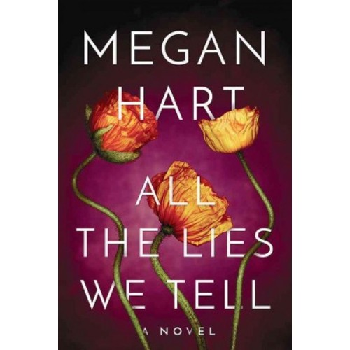 All the Lies We Tell (Paperback) (Megan Hart)