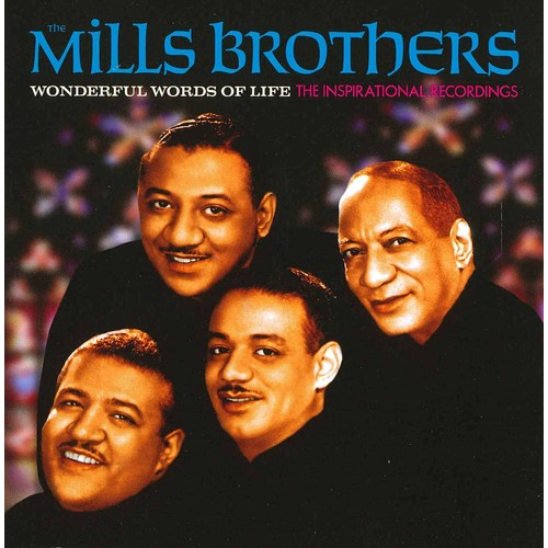 Mills Brothers - Wonderful Words of Life: The Inspirational Recordings