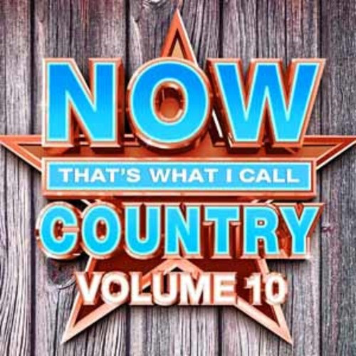 NOW That's What I Call Country, Vol. 10 [Audio CD]