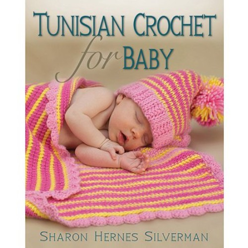 Stackpole Books Tunisian Crochet For Baby