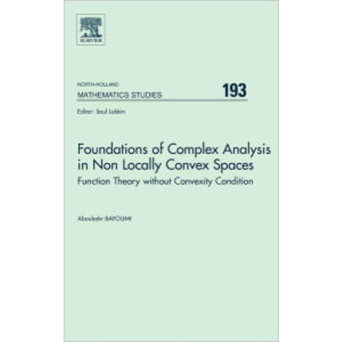 Foundations of Complex Analysis in Non Locally Convex Spaces: Function Theory without Convexity Condition