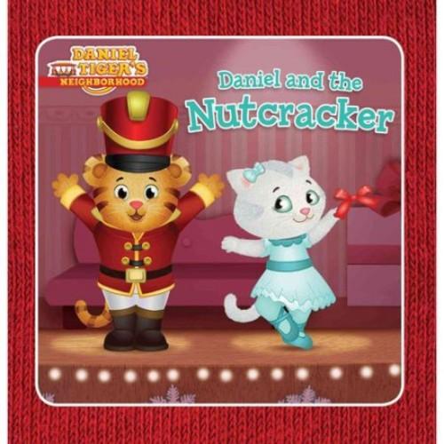 Daniel Tiger's Neighborhood: Daniel and the Nutcracker (Hardcover)