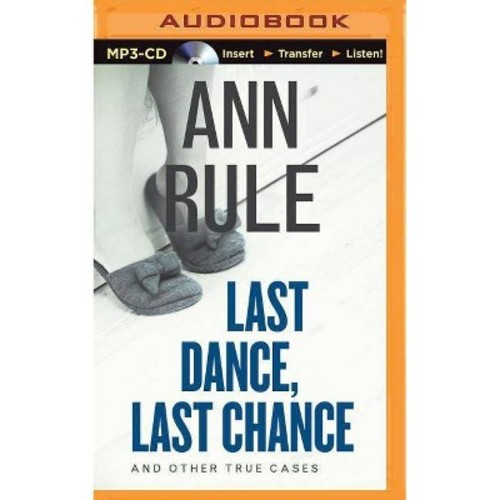 Last Dance, Last Chance : And Other True Cases (Unabridged) (MP3-CD) (Ann Rule)